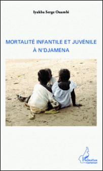 Mortalité infantile et juvénile à N'djamena-Iyakba Serge Ouambi