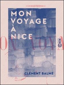 Mon voyage à Nice-Clément Balme