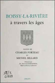 Boissy-la-Rivière à travers les âges-Michel Billard