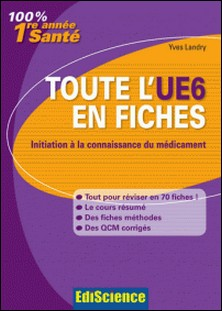 Toute l'UE6 en fiches - Initiation à la connaissance du médicament-Yves Landry