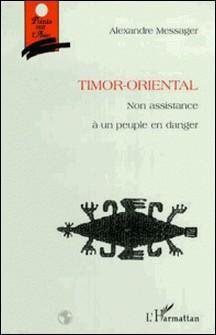 Timor-Oriental. - Non-assistance à un peuple en danger-Alexandre Messager