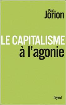 Le Capitalisme à l'agonie-Paul Jorion