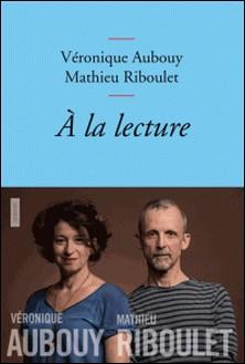 A la lecture - collection Bleue-Véronique Aubouy , Mathieu Riboulet