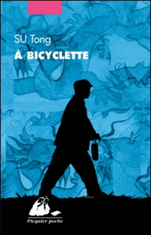 A bicyclette-Tong Su , Anne-Laure Fournier