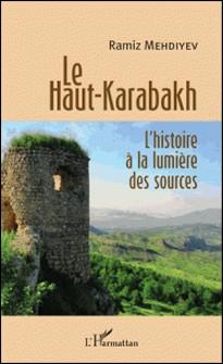 Le Haut-Karabakh : l'histoire à la lumière des sources-Ramiz Mehdiyev