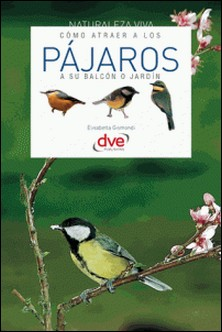Cómo atraer a los pájaros a su balcón o jardín-E. Gismondi