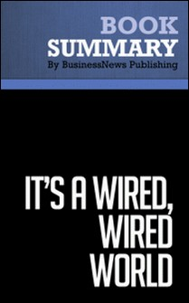 Summary: It's a Wired, Wired World - David Stauffer - Business the AOL Way-BusinessNews Publishing