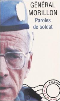 PAROLES DE SOLDAT. Lettres à un jeune officier-Philippe Morillon