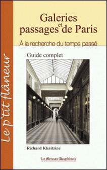 Galeries et passages de Paris - A la recherche du temps passé-Richard Khaitzine