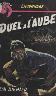 Duel à l'aube-Jean Biehler