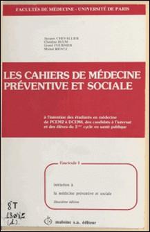 Les Cahiers de médecine préventive et sociale (1) : Initiation à la médecine préventive et sociale-Jacques Chevallier