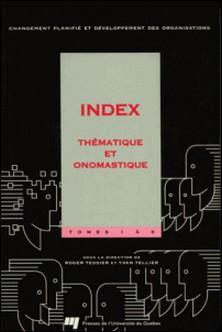Changement planifié et développement des organisations - Index thématique et onomastique des tomes 1 à 8-Roger Tessier , Yvan Tellier