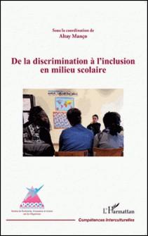 De la discrimination à l'inclusion en milieu scolaire-Altay Manço