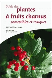 Guide des plantes à fruits charnus comestibles et toxiques-Michel Botineau