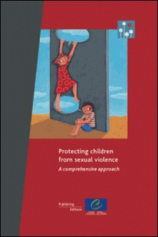 Protecting children from sexual violence - A comprehensive approach-Collectif