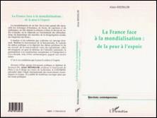 La France face à la mondialisation - De la peur à l'espoir-Alain Redslob
