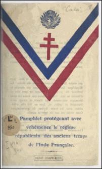 Pamphlet protégeant avec véhémence le régime républicain des anciens temps de l'Inde française-A. S. Cadar