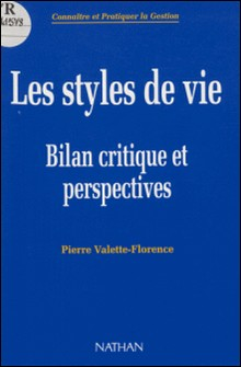 LES STYLES DE VIE . Bilan critique et perspectives, Du mythe à la réalité-Pierre Valette-Florence
