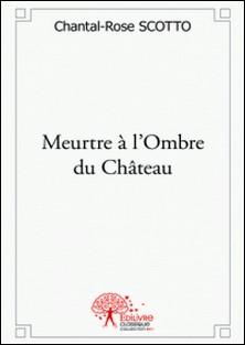 Meurtre à l'Ombre du Château-Chantal-Rose Scotto