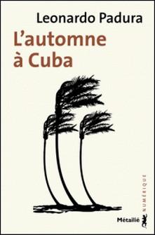 L'automne à Cuba-Leonardo Padura