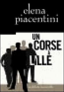 Un Corse à Lille-Elena Piacentini