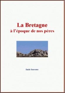 La Bretagne à l'époque de nos pères-Emile Souvestre