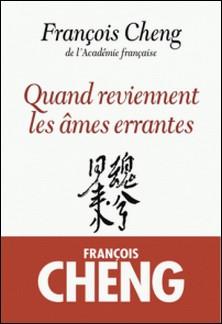 Quand reviennent les âmes errantes - Drame à trois voix avec choeur-François Cheng , François Cheng