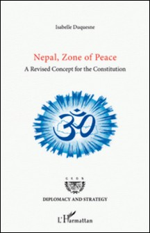 Nepal, zone of peace - A revised Concept for the Constitution-Isabelle Duquesne