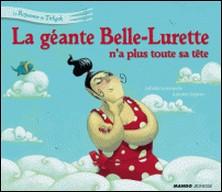 La géante Belle-Lurette n'a plus toute sa tête-Antoine Déprez , Juliette Saumande