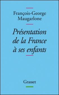 Présentation de la France à ses enfants-François-Georges Maugarlone