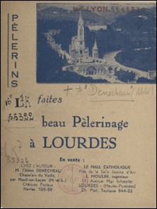 Pèlerins, faites un beau pèlerinage à Lourdes-Henri Denécheau
