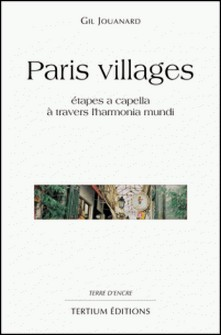 Paris villages - Etapes a capella à travers l'harmonia mundi-Gil Jouanard