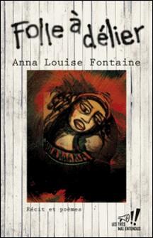 Folle à délier-Anna Louise Fontaine