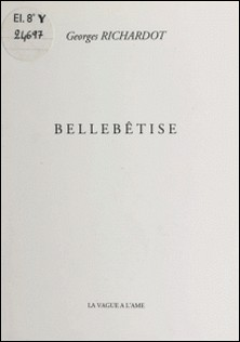 Bellebêtise-Georges Richardot