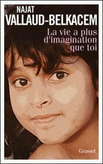 La vie a plus d'imagination que toi-Najat Vallaud-Belkacem