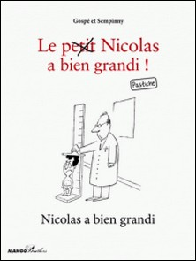 Nicolas a bien grandi - Le petit Nicolas a bien grandi ! Pastiche-Sempinny , Gospé