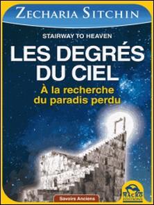 Les Degrés du ciel - A la recherche du paradis perdu-Zecharia Sitchin