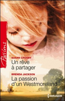 Un rêve à partager - La passion d'un Westmoreland-Susan Crosby , Brenda Jackson
