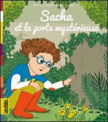 Les Belles Histoires à lire et à écouter - Sacha et la porte mystérieuse-Marine Gerald , Marie Caudry
