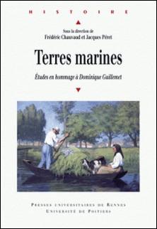 Terres Marines - Etudes en hommage à Dominique Guillemet-Frédéric Chauvaud , Jacques Péret