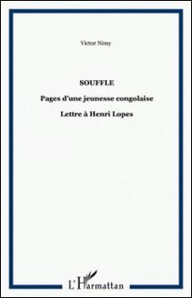 Souffle - Pages d'une jeunesse congolaise ; Lettre à Henri Lopes-Victor Nimy