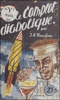 Le complot diabolique-J.-A. Flanigham