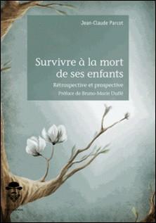 Survivre à la mort de ses enfants-Jean-Claude Parcot