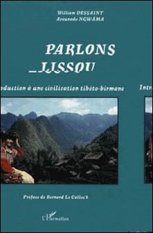 Parlons lissou - Introduction à une civilisation tibéto-birmane-William Dessaint , Avounado Ngwama