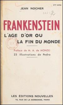 Frankenstein - L'âge d'or ou la fin du monde-Jean Nocher , Pedro , A. de Monzie