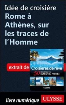 Idée de croisière Rome à Athènes, sur les traces de l'Homme-Collectif