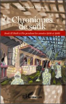 Chroniques de souk - Souk El Haïk à Fès pendant les années 1950 et 1960-Mohamed Diouri