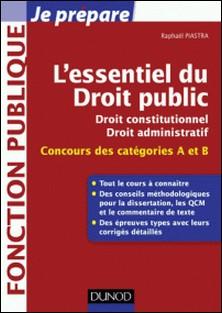 L'essentiel du droit public - Concours des catégories A et B-Raphael Piastra