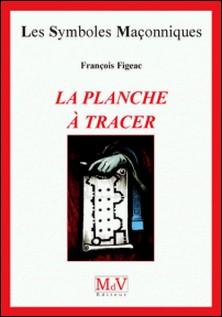 La planche à tracer-François Figeac
