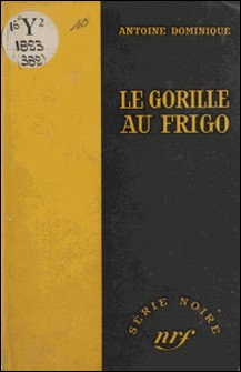 GORILLE AU FRIGO-A-L Dominique